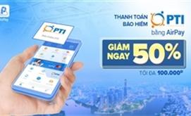 PTI hợp tác cùng AirPay giảm 50% phí bảo hiểm