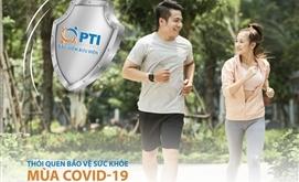 Thói quen bảo vệ sức khỏe mùa COVID-19